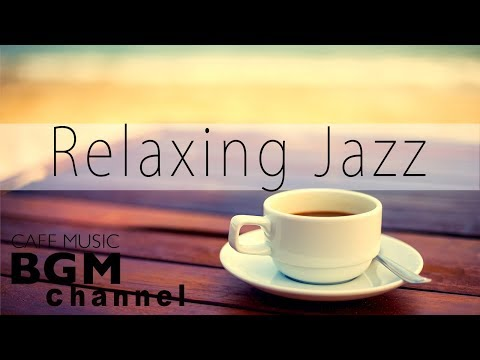 Relaxing Jazz Music – Coffee Bossa Nova Music – Cafe Music For Study, Work