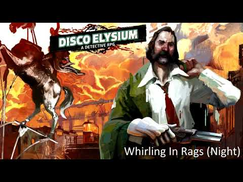 Disco Elysium – OST – Whirling In Rags (Night) Music