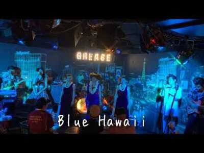 『Blue Hawaii』京都グリース パームスプリングス  中野まこ