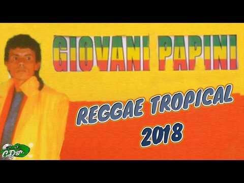 GIOVANI PAPINI  2018 – REGGAE TROPICAL – MUSICAS NOVAS HITS 2018