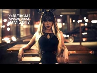 【作業用BGM】人気の曲 洋楽 ヒット チャート 最新 2018 おすすめクラブダンスミュージック