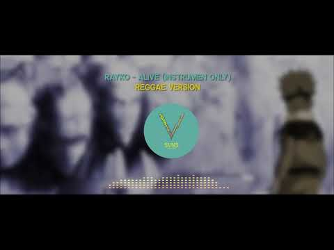 Rayko – Alive (OST Naruto), Instrumen Only SVNS Reggae Version