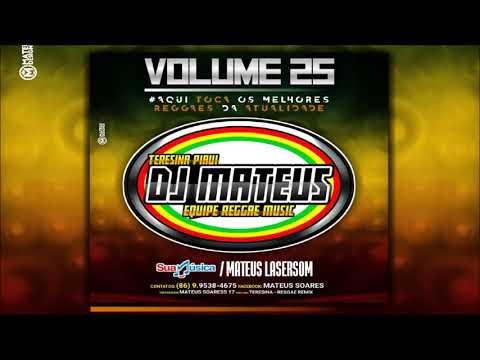 REGGAE REMIX 2019 DJ MATEUS CD VOL. 25 @lucianocds10