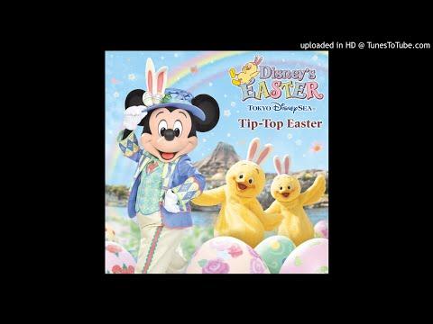 【配信限定】東京ディズニーシー Tip-Topイースター【全初収録】