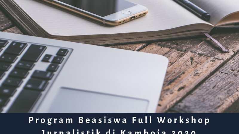 Program Beasiswa Full Workshop Jurnalistik di Kamboja 2020