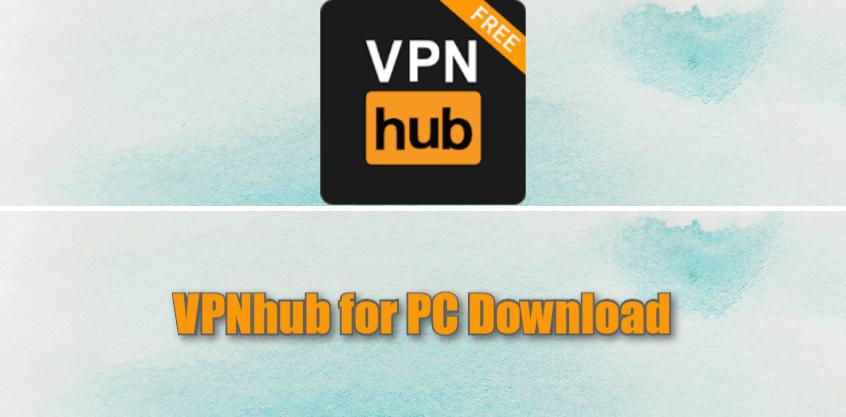 VPNhub for PC Download
