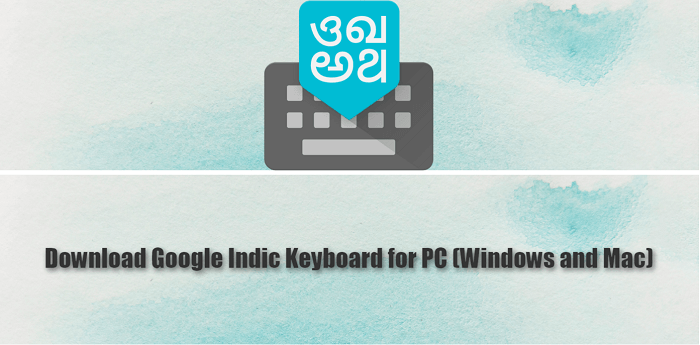 Download Google Indic Keyboard for PC (Windows and Mac)