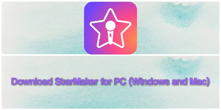 Download StarMaker for PC (Windows and Mac)