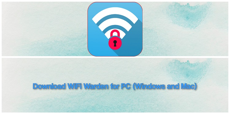 Download WiFi Warden for PC (Windows and Mac)