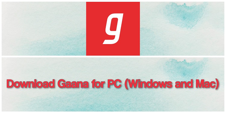 Download Gaana for PC (Windows and Mac)
