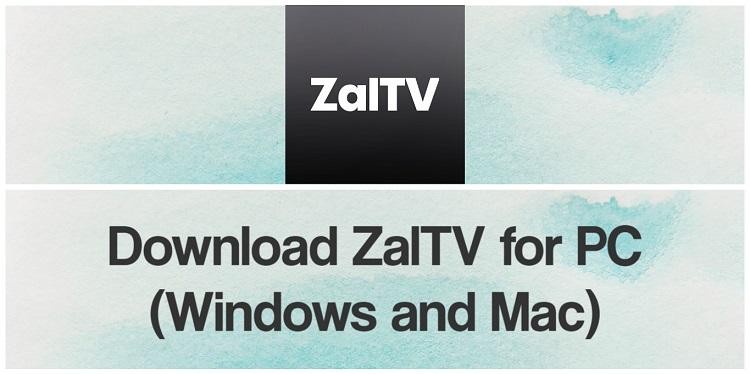 Download ZalTV for PC (Windows and Mac)