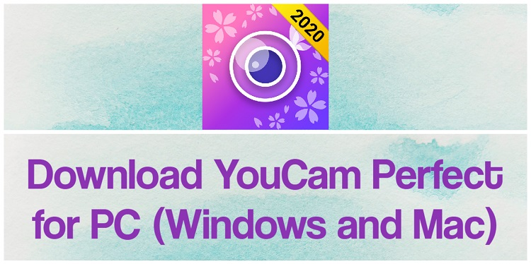 Download YouCam Perfectfor PC (Windows and Mac)