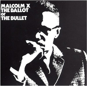 "Vinyl LP cover depicting high-contrast black-and-white image of Malcolm X set against dark background with chin resting on hand, titled with ""Malcolm X The Ballot or The Bullet"" in white block letters."