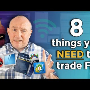Top 8 things you NEED to start trading Forex (for Beginners)