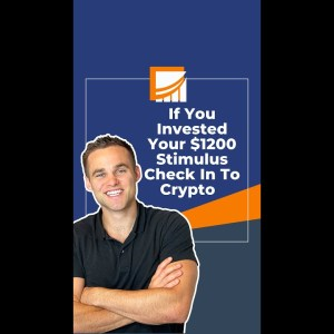 What If...You'd Invested Your $1,200 Stimulus Check In Crypto? #shorts