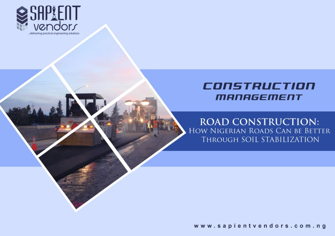 ROAD CONSTRUCTION: How Nigerian Roads Can Be Better Through Soil Stabilization