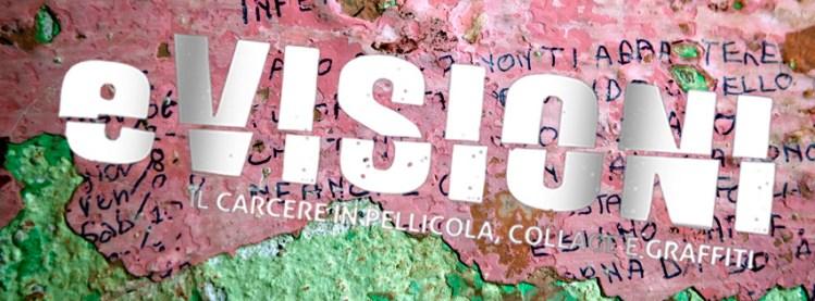 eVisioni – Il carcere raccontato in pellicola, collage e graffiti