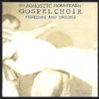Agnostic Mountain Gospel Choir - Fighting and Onions