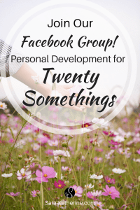 Join Sara Katherine's self-development Facebook group! A community striving to achieve their goals and conquer adulthood.