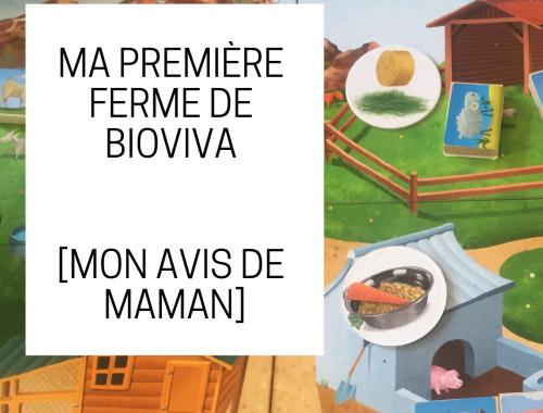 MA PREMIERE FERME DE BIOVIVA MON AVIS DE MAMAN