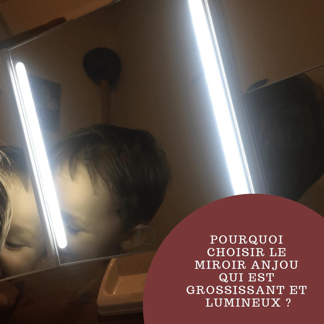 Pourquoi choisir le miroir Anjou qui est grossissant et lumineux?
