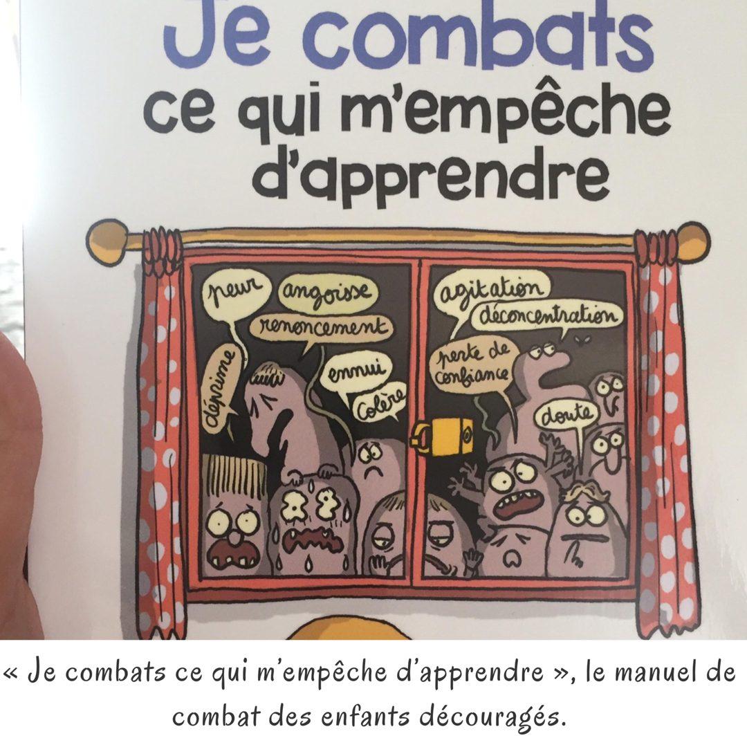 « Je combats ce qui m'empêche d'apprendre », le manuel de combat des enfants découragés.
