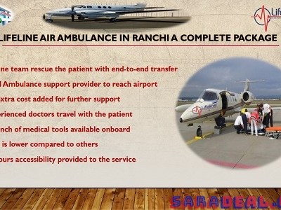 Lifeline Air Ambulance in Ranchi Include Diligent Medical Experts Onboard