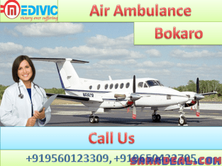 Hire Air Ambulance Services in Bokaro by Medivic Aviation at Reasonable Price