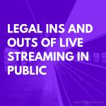 Legal livestreaming