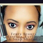 REVIEW: Fenty Beauty Mascara, Snap Shadow & Eyeliner!