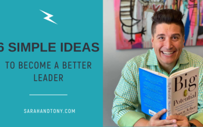6 Simple Ideas to Become a Better Leader