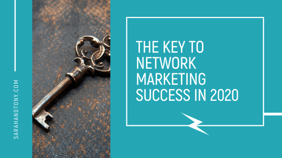 The Key To Network Marketing Success In 2020