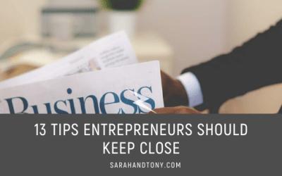 13 Tips Entrepreneurs Should Keep Close