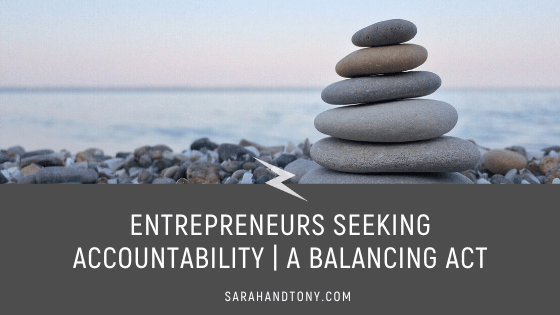 Entrepreneurs Seeking Accountability | A Balancing Act