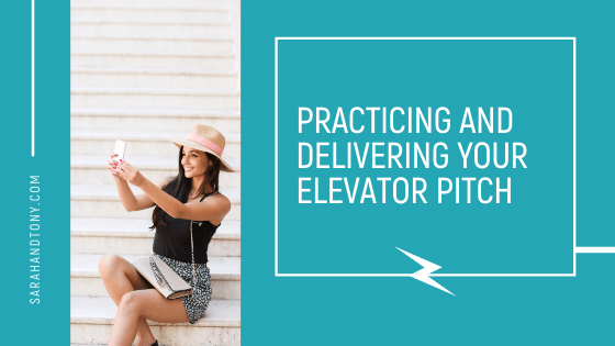 practicing and delivering your elevator pitch