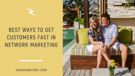 Best ways to get customers fast in network marketing