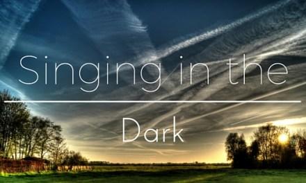 Singing in the Dark