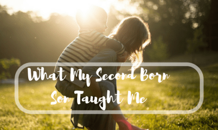 What My Second Born Son Taught Me