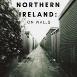 Northern Ireland: On Walls