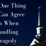 The One Thing We Can Agree On When Handling Tragedy
