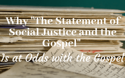 "Why ""The Statement of Social Justice and the Gospel"" is at Odds with the Gospel"