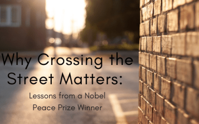 Why Crossing the Street Matters: Lessons from a Nobel Prize Winner