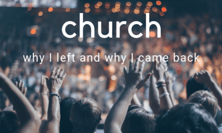 Church: Why I Left and Why I Came Back