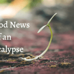 The Good News of an Apocalypse