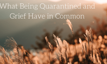 What Being Quarantined and Grief Have in Common