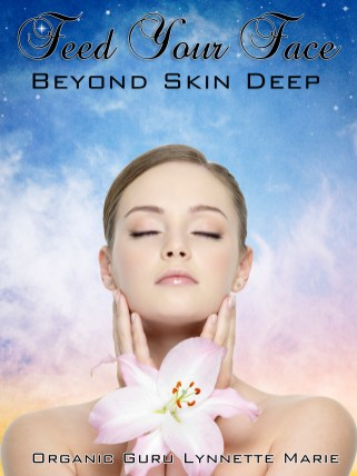 Lynnette Marie Feed your face beyond skin deep book cover