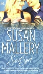 Book Cover of Sweet Spot by Susan Mallery