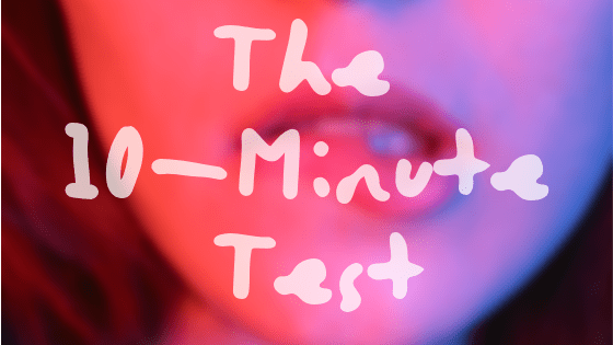 The 10-Minute Test