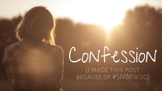 A Confession…