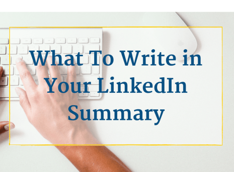 What to Write in Your LinkedIn Summary (Plus 7 example summaries to steal from)